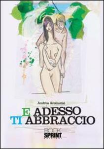 E adesso ti abraccio - Andrea Aromatisi - copertina