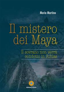 Il mistero dei Maya. Il sovrano non verrà condotto in Athlas.pdf