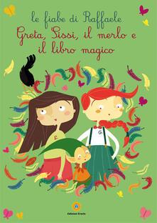Chievoveronavalpo.it Greta, Sissi, il merlo e il libro magico. Le fiabe di Raffaele Image