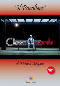 Clown words. Il paroliere