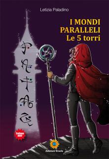 I mondi paralleli. Le 5 torri.pdf