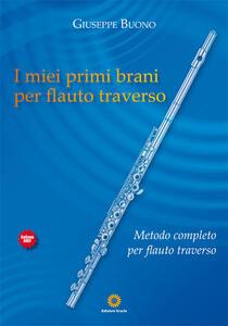 I miei primi brani per flauto traverso. Metodo completo