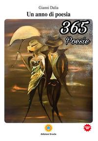 Un Un anno di poesia. 365 poesie - Dalia Gianni - wuz.it