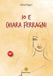 Io e Chiara Ferragni