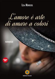 L amore è arte di amare a colori.pdf
