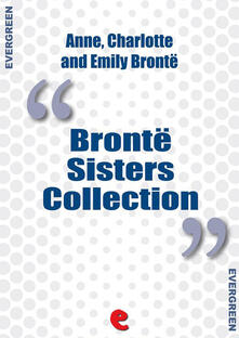 Brontë sisters collection: Agnes Grey-Jane Eyre-Wuthering heights