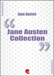 Jane Austen collection: Emma-Lady Susan-Mansfield Park-Northanger Abbey-Persuasion-Pride and prejudice-Sense and sensibility