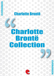 Charlotte Bronte collection: Jane Eyre-The professor-Villette-Poems by Currer Bell-Shirley
