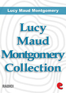 Lucy Maud Montgomery collection: Anne Of Green Gables-Anne Of Avonlea-Anne Of The Island-Anne of Windy Poplars-Anne's House of Dreams-Anne of Ingleside