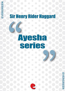 Rider Haggard collection: Ayesha series
