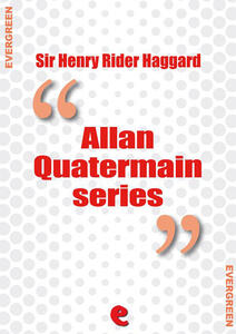 Rider Haggard collection: Allan Quatermain series
