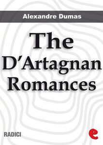 TheD'Artagnan romances. The three musketeers-Twenty years after-The vicomte de Bragelonne-Ten years later-Louise de la Vallière-The man in the iron mask