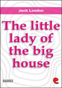 Thelittle lady of the big house