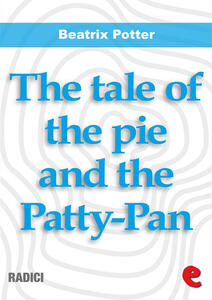 Thetale of the pie and the Patty-Pan