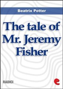 Thetale of Mr. Jeremy Fisher