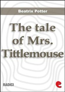 Thetale of Mrs. Tittlemouse