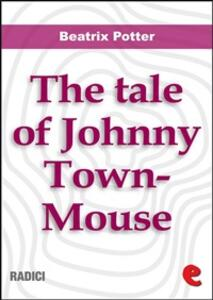 Thetale of Johnny Town-Mouse