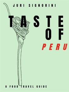 Taste of... Peru. A food travel guide