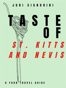 Taste of... St. Kitts and Nevis. A food travel guide