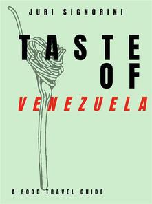 Taste of... Venezuela. A food travel guide