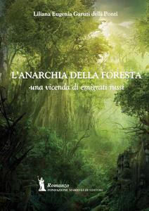 L' anarchia della foresta. Una vicenda di emigrati russi