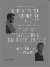 Matthew Brannon. In Italy it's called «department store at night» (five impossible films, i). The rest of the world knows it as «postcards & death certificates»