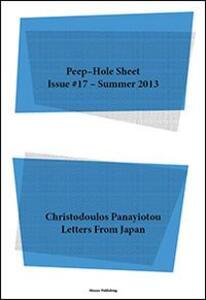 Christodoulos Panayiotou. Letters from Japan. Peep-Hole Sheet. Ediz. multilingue. Vol. 17