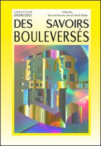 Unsettled knowledge-Des Savoirs Bouleversés