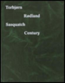 Filippodegasperi.it Torbjorn Rodland. Sasquatch century Image