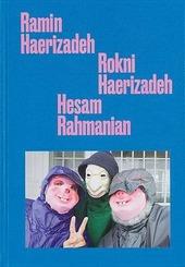 Ramin Haerizadeh, Rokni Haerizadeh, Hesam Rahmanian. Ediz. inglese