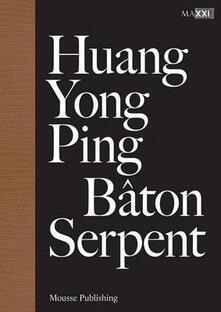 Camfeed.it Huang Yong Ping. Bâton serpent. Ediz. multilingue Image