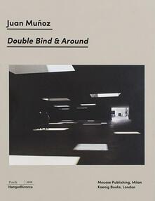 Juan Muñoz. Double Bind & Around. Ediz. bilingue.pdf