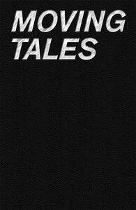 Moving tales. Video works from «La Gaia collection». Ediz. multilingue