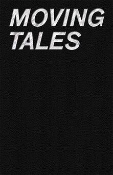 Nordestcaffeisola.it Moving tales. Video works from «La Gaia collection». Ediz. multilingue Image