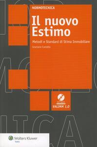 Il nuovo estimo. Metodi e standard di stima immobiliare. Con CD-ROM