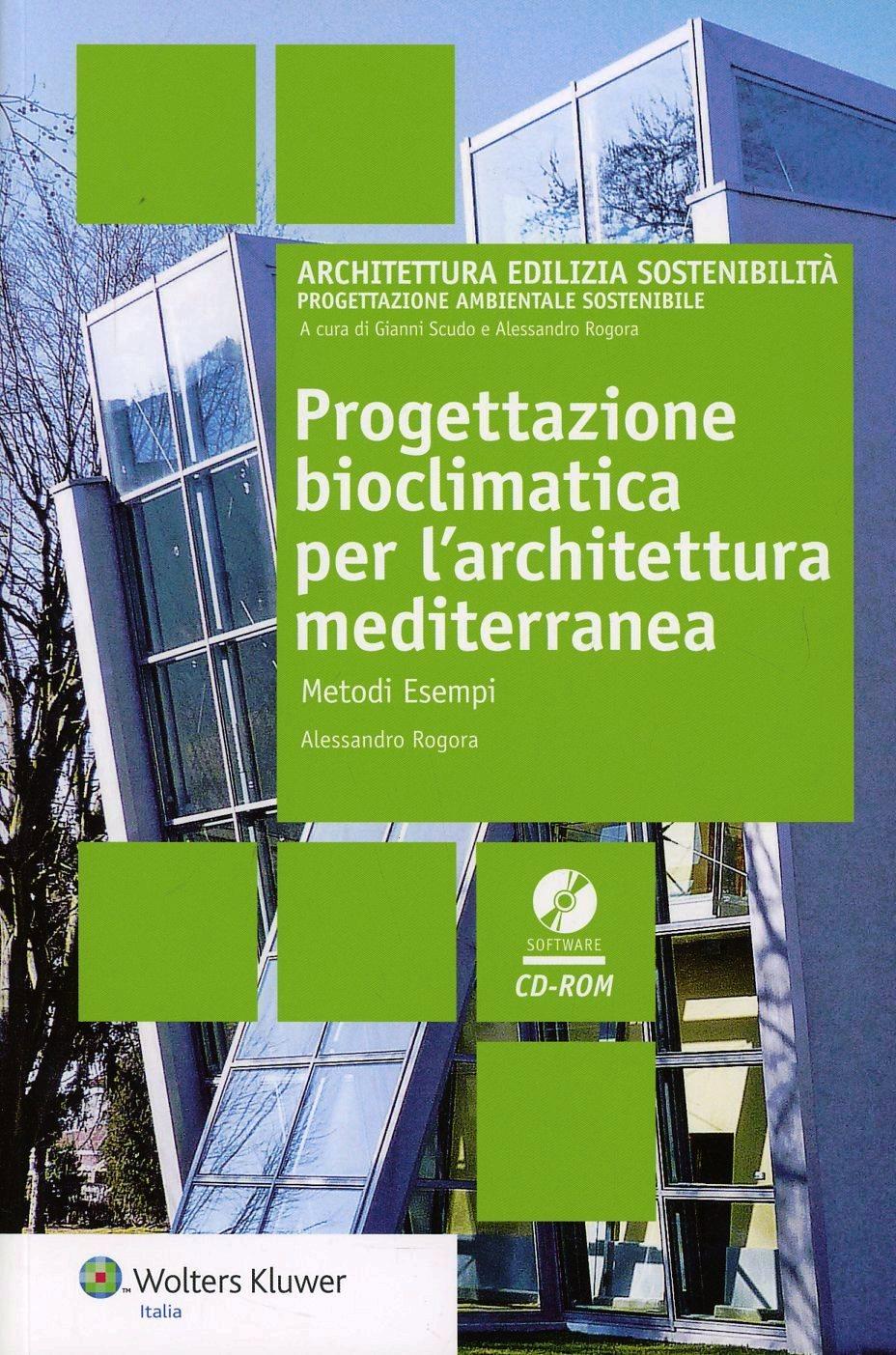 Progettazione bioclimatica per l 39 architettura mediterranea for Progettazione edilizia gratuita