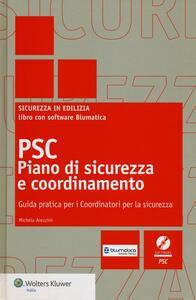 PSC piano di sicurezza e coordinamento. Guida pratica per i coordinatori per la sicurezza. Con CD-ROM