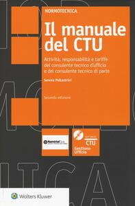 Il manuale del CTU. Attività responsabilità e tariffe del consulente tecnico d'ufficio e del consulente tecnico di parte. Con CD-ROM. Con aggiornamento online: [V.
