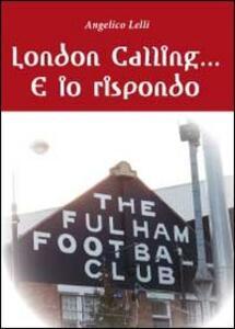 London calling... e io rispondo
