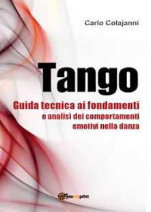 Tango. Guida tecnica ai fondamenti e analisi dei comportamenti emotivi nella danza.pdf