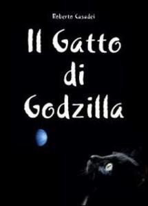 Il gatto di Godzilla - Roberto Casadei - copertina