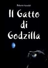 Il Gatto di Godzilla - di Roberto Casadei -