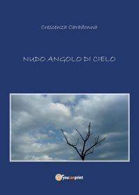Nudo angolo di cielo - Caradonna Crescenza - wuz.it
