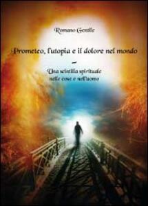 Prometeo, l'utopia e il dolore nel mondo
