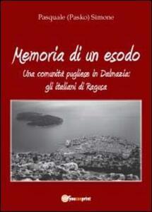 Libro Memoria di un esodo Pasquale Simone