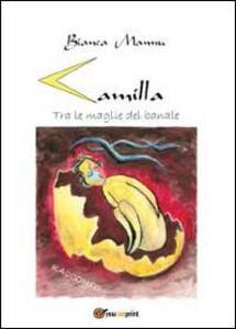 Camilla. Tra le maglie del banale
