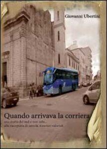 Foto Cover di Quando arrivava la corriera, Libro di Giovanni Ubertini, edito da Youcanprint