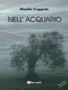 Nell'acquario. Vol. 1 - Danilo Coppola - ebook