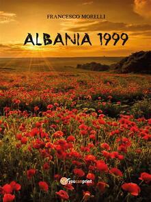 Albania 1999 - Francesco Morelli - ebook