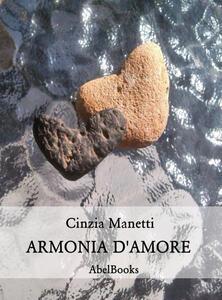 Armonia D'Amore - Cinzia Manetti - ebook